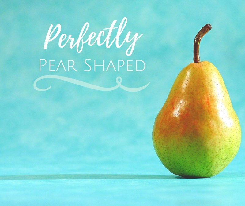 Perfectly Pear Shaped
